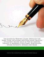 Cover-Bild zu The Essential Writer's Guide: Spotlight on Anne Tyler, Including Her Education, Analysis of His Best Sellers Such as the Accidental Tourist, If Morn von Sanders, Eric
