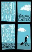 Cover-Bild zu The Hundred-Year-Old Man Who Climbed Out of the Window and Disappeared von Jonasson, Jonas