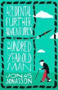 Cover-Bild zu The Accidental Further Adventures of the Hundred-Year-Old Man von Jonasson, Jonas