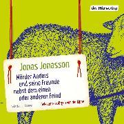 Cover-Bild zu Mörder Anders und seine Freunde nebst dem einen oder anderen Feind (Audio Download) von Jonasson, Jonas