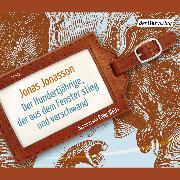 Cover-Bild zu Der Hundertjährige, der aus dem Fenster stieg und verschwand (Audio Download) von Jonasson, Jonas