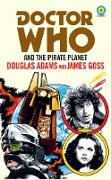 Cover-Bild zu Doctor Who and The Pirate Planet (target collection) (eBook) von Adams, Douglas