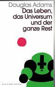 Cover-Bild zu Das Leben, das Universum und der ganze Rest von Adams, Douglas