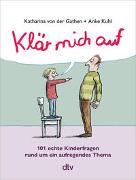 Cover-Bild zu Gathen, Katharina von der: Klär mich auf (Sonderausgabe)