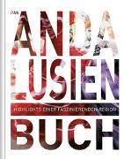 Cover-Bild zu KUNTH Verlag (Hrsg.): Das Andalusien Buch