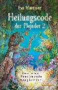 Cover-Bild zu Heilungscode der Plejader Band 2 (eBook) von Marquez, Eva