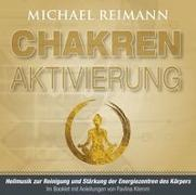 Cover-Bild zu CHAKREN AKTIVIERUNG (mit Solfeggio-Frequenzen) von Reimann, Michael