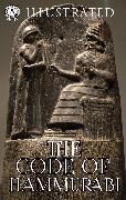 Cover-Bild zu The Code of Hammurabi (Illustrated) (eBook) von Hammurabi