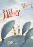 Cover-Bild zu Can You Whistle, Johanna? von Stark, Ulf