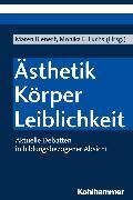 Cover-Bild zu Ästhetik - Körper - Leiblichkeit (eBook) von Fuchs, Monika E. (Hrsg.)