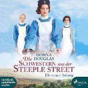 Cover-Bild zu Die Schwestern aus der Steeple Street - Ein neuer Anfang (Ungekürzt) (Audio Download) von Douglas, Donna