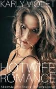 Cover-Bild zu Violet, Karly: Hot Wife Romance - A Hotwife Wife Sharing Romance Novel (eBook)
