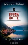 Cover-Bild zu Di Stefano, Andrea: Buona Notte - Ein Lago-Maggiore-Krimi