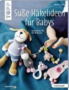 Cover-Bild zu Süße Häkelideen für Babys (kreativ.kompakt.) von Czerny, Melanie