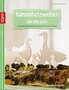 Cover-Bild zu Kaminholzwelten durchs Jahr von Täubner, Armin