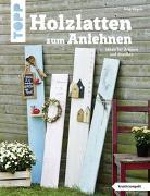 Cover-Bild zu Holzlatten zum Anlehnen (kreativ.kompakt.) von Rögele, Alice