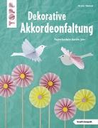 Cover-Bild zu Dekorative Akkordeonfaltung (kreativ.kompakt.) von Täubner, Armin