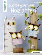 Cover-Bild zu Bunte Figuren aus Holzlatten (kreativ.kompakt.) von Pedevilla, Pia