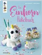 Cover-Bild zu Das Einhorn-Häkelbuch (kreativ.kompakt.) von Ganseforth, Jana