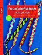 Cover-Bild zu Freundschaftsbänder selbst geknüpft von Walz, Inge