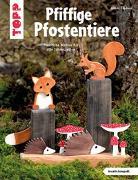 Cover-Bild zu Pfiffige Pfostentiere (kreativ.kompakt) von Täubner, Armin