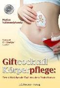 Cover-Bild zu Giftcocktail Körperpflege von Schimmelpfennig, Marion