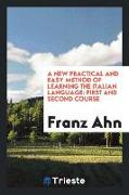 Cover-Bild zu A New Practical and Easy Method of Learning the Italian Language von Ahn, Franz
