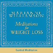 Cover-Bild zu Meditations For Weight Loss (Audio Download) von Williamson, Marianne