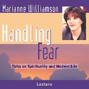Cover-Bild zu Handling Fear (Audio Download) von Williamson, Marianne