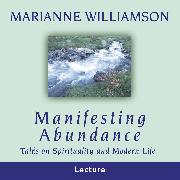 Cover-Bild zu Manifesting Abundance (Audio Download) von Williamson, Marianne
