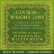 Cover-Bild zu A Course in Weight Loss (Audio Download) von Williamson, Marianne