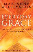 Cover-Bild zu Everyday Grace (eBook) von Williamson, Marianne