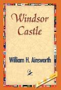 Cover-Bild zu Windsor Castle von Ainsworth, William H.