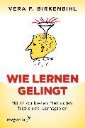 Cover-Bild zu Birkenbihl, Vera F.: Wie lernen gelingt (eBook)