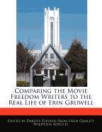 Cover-Bild zu Comparing the Movie Freedom Writers to the Real Life of Erin Gruwell von Stevens, Dakota