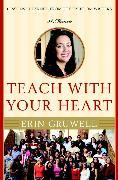 Cover-Bild zu Teach with Your Heart (eBook) von Gruwell, Erin