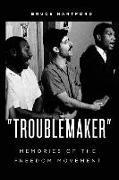 """Cover-Bild zu """"Troublemaker"""" Memories of the Freedom Movement von Hartford, Bruce"""