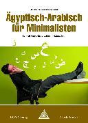 Cover-Bild zu Ägyptisch-Arabisch für Minimalisten (eBook) von Abdel Aziz, Mohamed