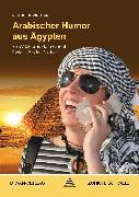Cover-Bild zu Arabischer Humor aus Ägypten, Ägyptisch-Arabisch (eBook) von Mohamed, Abdel Aziz