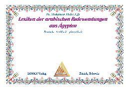 Cover-Bild zu Lexikon der arabischen Redewendungen aus Ägypten. Deutsch /Arabisch und phonetisch (eBook) von Abdel Aziz, Mohamed