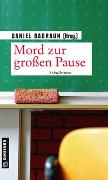 Cover-Bild zu Badraun, Daniel: Mord zur großen Pause