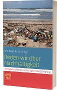 Cover-Bild zu Rentz, Michael (Hrsg.): Reden wir über Nachhaltigkeit
