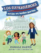 Cover-Bild zu Harris, Kamala: Los Superhéroes están en Todas Partes