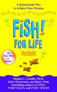 Cover-Bild zu Fish! for Life: A Remarkable Way to Achieve Your Dreams von Lundin, Stephen C.