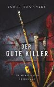 Cover-Bild zu Thornley, Scott: Der gute Killer