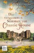 Cover-Bild zu Die vergessenen Stimmen von Chastle House (eBook) von Whitmore, Felicity