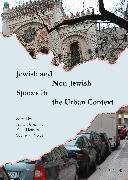 Cover-Bild zu Jewish and Non-Jewish Spaces in the Urban Context (eBook) von Schlör, Joachim