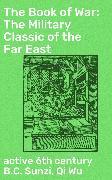 Cover-Bild zu The Book of War: The Military Classic of the Far East (eBook) von Wu, Qi