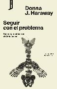Cover-Bild zu Haraway, Donna J.: Seguir con el problema (eBook)