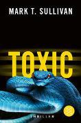 Cover-Bild zu Toxic von Sullivan, Mark T.